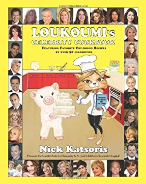 Loukoumi's Celebrity Cookbook: Featuring Favorite Childhood Recipes from Over 50 Celebrities 9780984161010