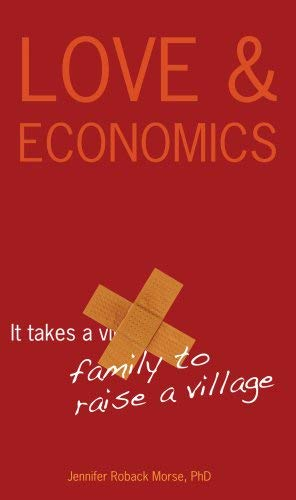 Love & Economics: It Takes a Family to Raise a Village 9780981605913