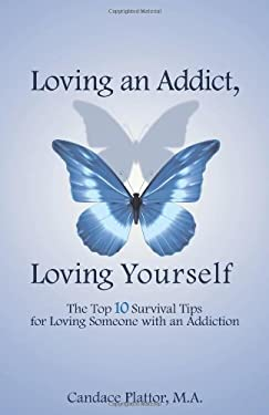 Loving an Addict, Loving Yourself 9780981385006