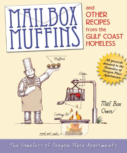 Mailbox Muffins and Other Recipes from the Gulf Coast Homeless 9780984304745