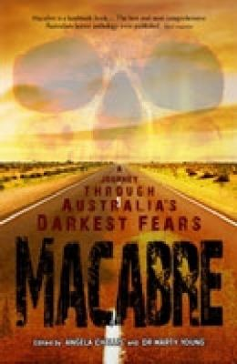 Macabre: A Journey Through Australia's Darkest Fears 9780980567748