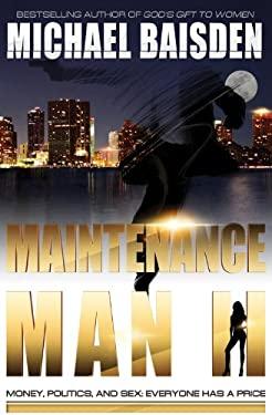 Maintenance Man II : Money, Politics and Sex... Everyone Has a Price