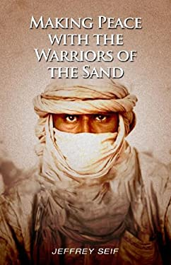 Making Peace with the Warriors of the Sand