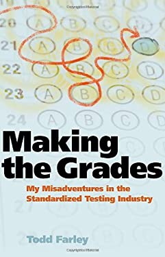Making the Grades: My Misadventures in the Standardized Testing Industry 9780981709154
