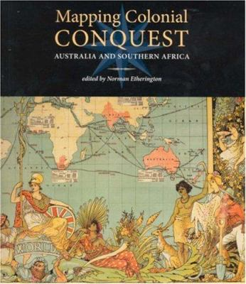Mapping Colonial Conquest: Australia and Southern Africa 9780980296440