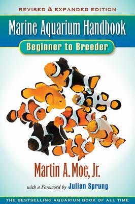 Marine Aquarium Handbook: Beginner to Breeder 9780982026212