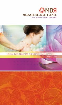 Massage Desk Reference: Your Guide to Complete Knowledge 9780981563121