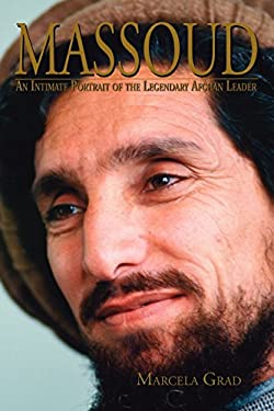Massoud: An Intimate Portrait of the Legendary Afghan Leader 9780982161500