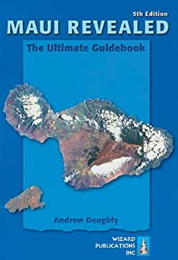 Maui Revealed: The Ultimate Guidebook 9780981461038