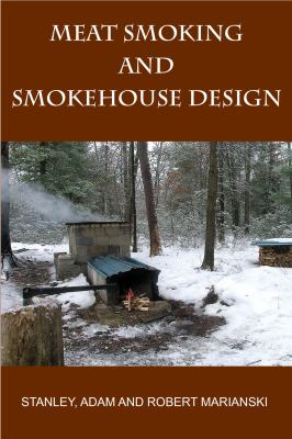 Meat Smoking and Smokehouse Design 9780982426708