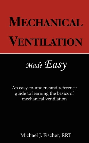 Mechanical Ventilation Made Easy 9780982585603