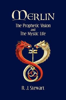 Merlin: The Prophetic Vision and the Mystic Life 9780981924656