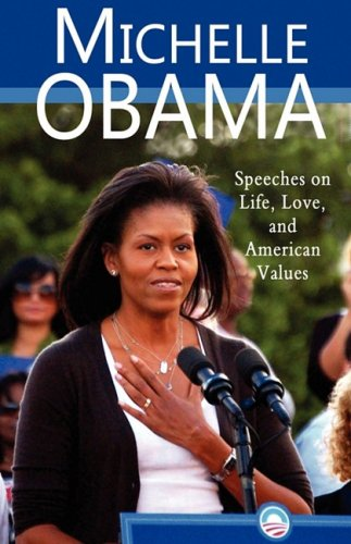Michelle Obama: Speeches on Life, Love, and American Values 9780982375631
