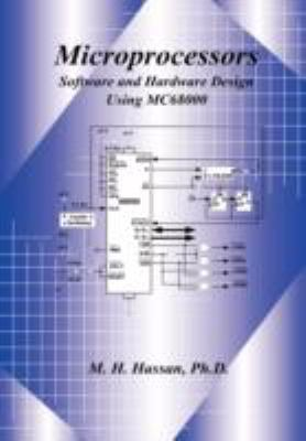 Microprocessors Software and Hardware Design Using Mc68000 9780981619408