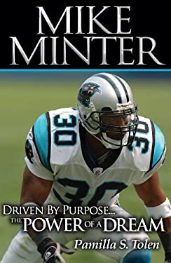 Mike Minter: Driven by Purpose... the Power of a Dream 9780980205107