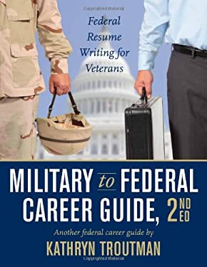 Military to Federal Guide W/CD-ROM, 2nd Ed 9780982419021