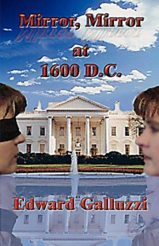 Mirror, Mirror at 1600 D.C. 9780981024615
