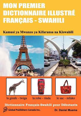 Mon Premier Dictionnaire Illustr Fran Ais - Swahili 9780981286389