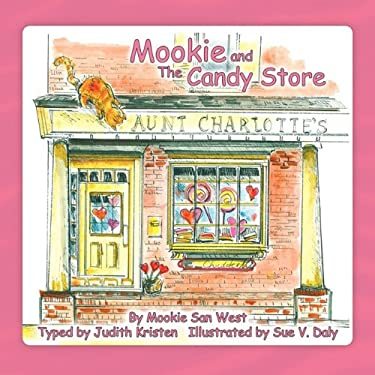 Mookie and the Candy Store 9780984352616