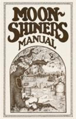 Moonshiners Manual 9780982405505