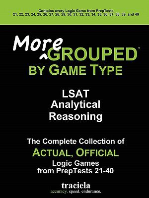 More Grouped by Game Type: LSAT Analytical Reasoning 9780982896907