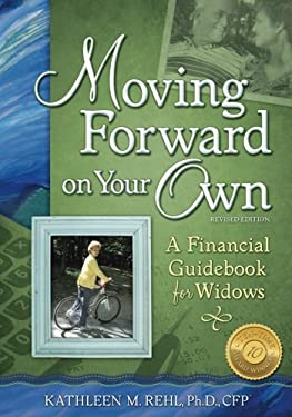 Moving Forward on Your Own: A Financial Guidebook for Widows 9780984579303