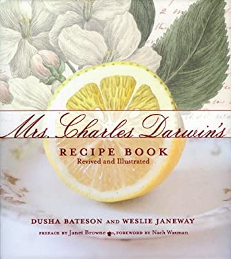 Mrs. Charles Darwin's Recipe Book: Revived and Illustrated 9780980155730