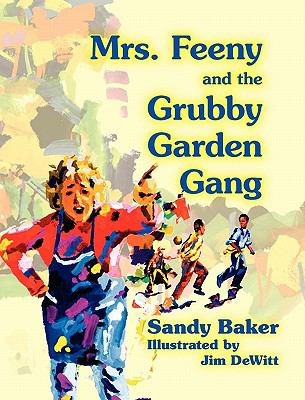 Mrs. Feeny and the Grubby Garden Gang 9780983238300