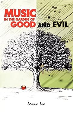 Music in the Garden of Good and Evil 9780980161403