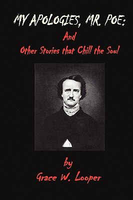 My Apologies, Mr. Poe & Other Stories That Chill Your Soul 9780982218952
