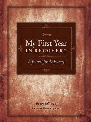 My First Year in Recovery: A Journal for the Journey 9780981848242