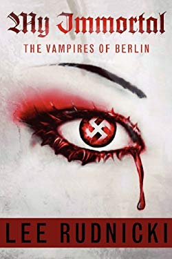 My Immortal - The Vampires of Berlin 9780984645817
