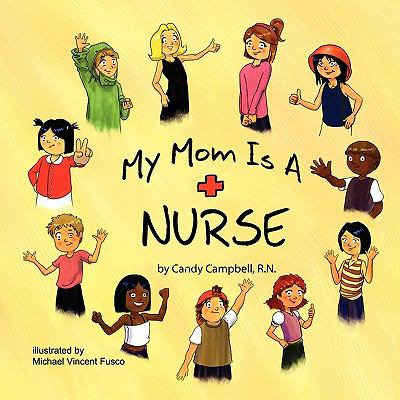 My Mom Is a Nurse 9780984238507