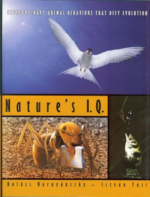 Natures I.Q.: Extraordinary Animal Behaviors That Defy Evolution 9780981727301