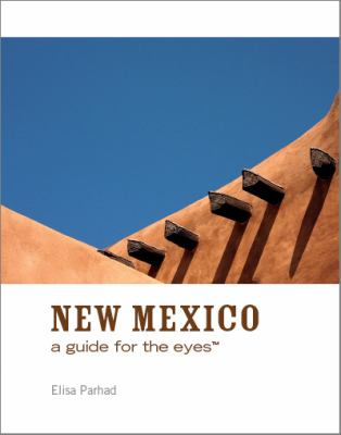 New Mexico: A Guide for the Eyes 9780982049709