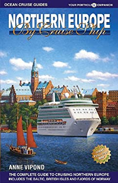 Northern Europe by Cruise Ship: The Complete Guide to Cruising Northern Europe 9780980957327