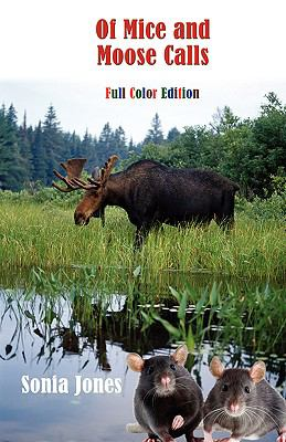 Of Mice and Moose Calls (Color Edition) 9780981047027