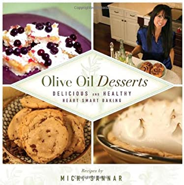 Olive Oil Desserts: Delicious and Healthy Heart Smart Baking 9780980134902