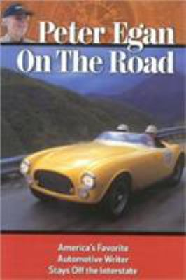 On the Road: America's Favorite Automotive Writer Stays Off the Interstate 9780981727004