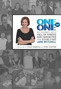 One on One: My Journey with Hall of Famers, Fan Favorites and Rising Stars 9780982446171