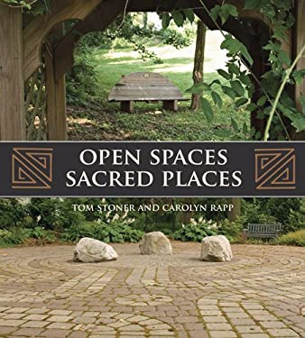 Open Spaces Sacred Places: Stories of How Nature Heals and Unifies 9780981565606