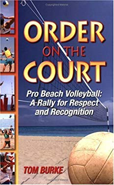 Order on the Court: Pro Beach Volleyball: A Rally for Respect and Recognition 9780981753096