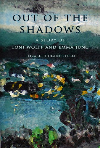 Out of the Shadows: A Story of Toni Wolff and Emma Jung 9780981393940