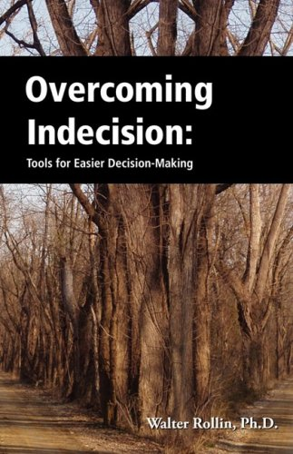 Overcoming Indecision: Tools for Easier Decision Making