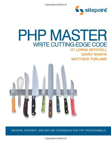 PHP Master: Write Cutting-Edge Code 9780987090874