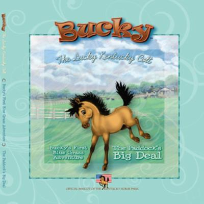 The Paddock's Big Deal: Bucky's First Blue Grass Adventure 9780982798201