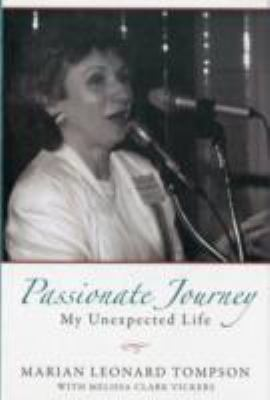 Passionate Journey: My Unexpected Life 9780983307570