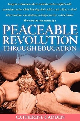 Peaceable Revolution Through Education 9780982557808