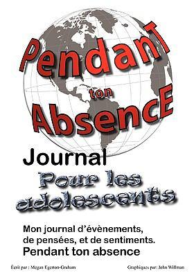 Pendant Ton Abscence - Journal Pour Les Adolescents 9780981143644