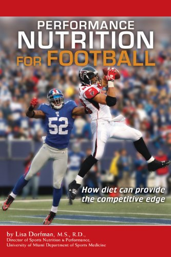 Performance Nutrition for Football: How Diet Can Provide the Competitive Edge 9780984280216